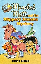 Marshal Matt and the slippery snacks mystery