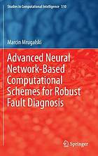 Advanced neural network-based computational schemes for robust fault diagnosis