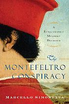 The Montefeltro conspiracy : a Renaissance mystery decoded