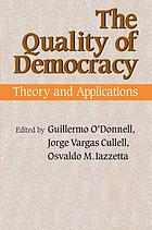 The quality of democracy : theory and applications