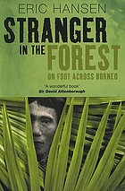 Stranger in the forest : on foot across Borneo