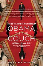 Obama on the couch : inside the mind of the president