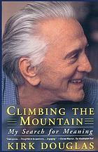Climbing the mountain : my search for meaning