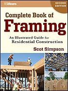 Complete book of framing : an illustrated guide for residential construction