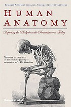 Human anatomy : depicting the body from the Renaissance to today