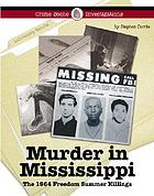 Murder in Mississippi : the 1964 freedom summer killings