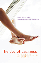 The joy of laziness : why life is better slower-and how to get there