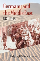 Germany and the Middle East, 1871-1945
