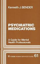 Psychiatric medications : a guide for mental health professionals