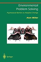 Environmental problem solving : psychosocial barriers to adaptive change