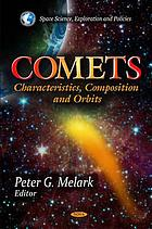 Comets : characteristics, composition, and orbits