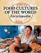 Food cultures of the world encyclopedia