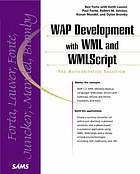 WAP development with WML and WMLScript : the authoritative solution