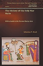 The history of the Holy Mar Maʻin with a guide to the Persian martyr acts