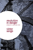 Revolution in danger : writings from Russia, 1919/1921