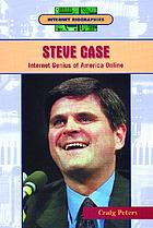 Steve Case : Internet genius of America Online