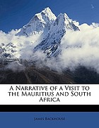A narrative of a visit to the Mauritius and South Africa,