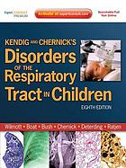 Kendig and Chernick's disorders of the respiratory tract in children.