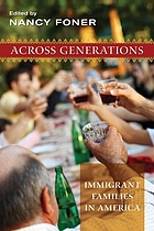 Across generations : immigrant families in America