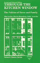 Through the kitchen window : the politics of home and family