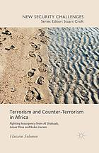 Terrorism and counter-terrorism in Africa : fighting insurgency from Al Shabaab, Ansar Dine and Boko Haram
