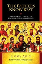 The fathers know best : your essential guide to the teachings of the early church