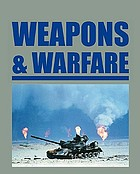Weapons & warfare. Volume 2, Modern weapons and warfare (since 1500)