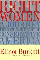 The right women :  a journey through the heart of conservative America = xte imprimé