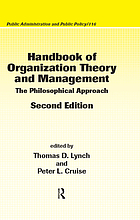 Handbook of organization theory and management : the philosophical approach