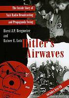 Hitler's airwaves : the inside story of Nazi radio broadcasting and propaganda swing