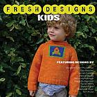 Fresh designs. Kids