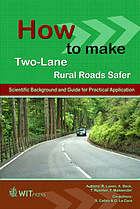 How to make two-lane rural roads safer : scientific background and guide for practical application
