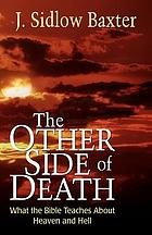 The other side of death : what the Bible teaches about heaven and hell
