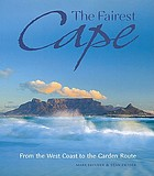 The fairest Cape : [from the West Coast to the Garden Route