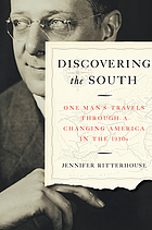 Discovering the South : one man's travels through a changing America in the 1930s
