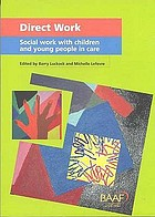 Direct work : social work with children and young people in care