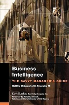 Business intelligence : the savvy manager's guide