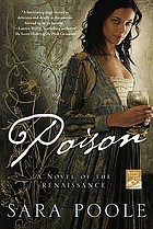 Poison : a novel of the Renaissance