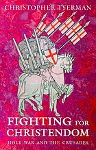 Fighting for Christendom : holy war and the crusades