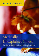 Medically unexplained illness : gender and biopsychosocial implications