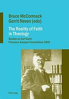 The reality of faith in theology : studies on Karl Barth Princeton-Kampen Consultation, 2005