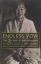 Endless vow : the Zen path of Soen Nakagawa