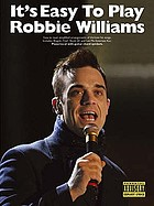 It's easy to play Robbie Williams.