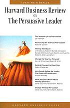 Harvard business review on the persuasive leader.