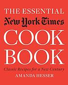 The essential New York Times cookbook: classic recipes for a new centu.