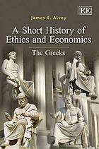 A short history of ethics and economics : the Greeks