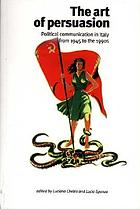 The art of persuasion : political communication in Italy from 1945 to the 1990s
