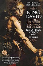 King David : the real life of the man who ruled Israel