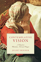 Contemplative vision : a guide to Christian art and prayer