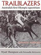 Trailblazers : Australia's first Olympic equestrians